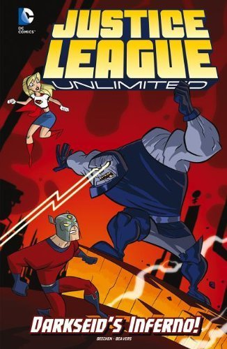 Darkseid's Inferno! (DC Comics: Justice League Unlimited) by Adam Beechen (2013-07-06)