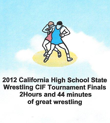 2012 California High School State Wrestling CIF Tournament. (English Edition)