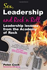 Sex, Leadership and Rock'n'Roll: Leadership lessons from the Academy of Rock Paperback