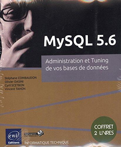 MySQL 5.6 - Coffret de 2 livres : Administration et Tuning de vos bases de données