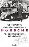 Porsche: Vom Konstruktionsbüro zur Weltmarke - Wolfram Pyta, Nils Havemann, Jutta Braun