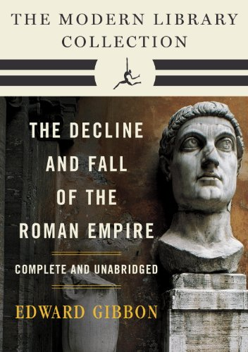 Decline and Fall of the Roman Empire: The Modern Library Collection (Complete and Unabridged) (The Decline and Fall of the Roman Empire) (English Edition)
