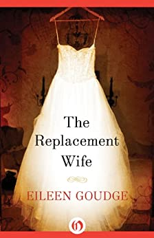 The Replacement Wife (English Edition) de [Goudge, Eileen]