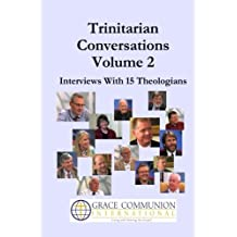 Trinitarian Conversations, Volume 2: Interviews With 15 Theologians (You're Included)