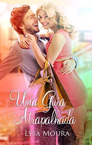Uma Guia Atrapalhada Portuguese Edition Ebook Lysa Moura