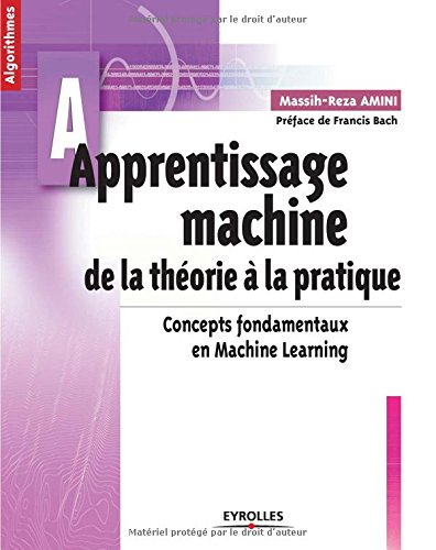 Apprentissage machine: De la théorie à la pratique. Concepts fondamentaux en Machine Learning.