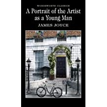 A Portrait of the Artist as a Young Man (Wordsworth Classics)