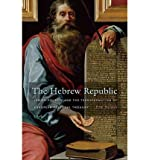 [ THE HEBREW REPUBLIC JEWISH SOURCES AND THE TRANSFORMATION OF EUROPEAN POLITICAL THOUGHT ] By Nelson, Eric ( AUTHOR ) Oct-2011[ Paperback ]