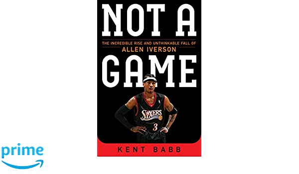 0300d9a3eb0 Not a Game: The Incredible Rise and Unthinkable Fall of Allen Iverson:  Amazon.it: Kent Babb: Libri in altre lingue