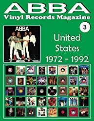 ABBA - Vinyl Records Magazine No. 3 - United States (1972 - 1992): Discography edited by Playboy, Atlantic, Polydor,... - Full Color.: Volume 3