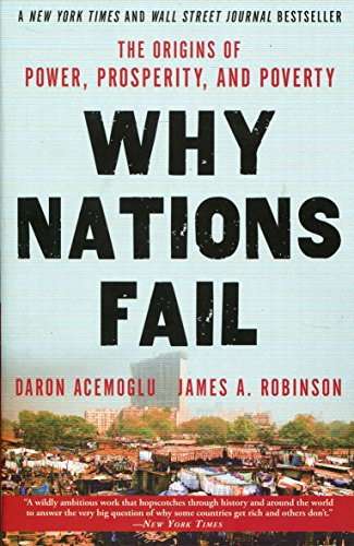 Why Nations Fail: The Origins of Power, Prosperity, and Poverty (Crown Books)
