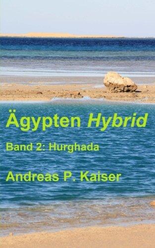 Preisvergleich Produktbild Hurghada: Der persönliche Reiseführer. (Ägypten Hybrid, Band 2)