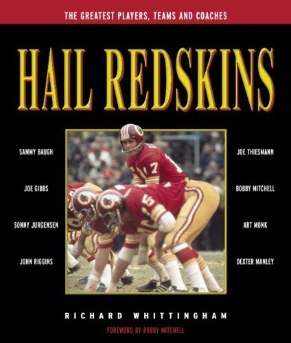 Hail Redskins: A Celebration of the Greatest Players, Teams and Coaches by Richard Whittingham (2001-09-02)