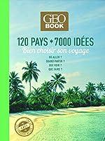 Geobook 120 pays * 7000 idéee - Bien choisir son voyage -Edition collector- de Robert Pailhes