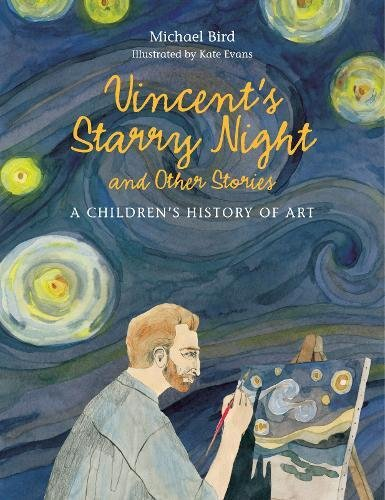 Vincent's Starry Night and Other Stories: A Children's History of por Michael Bird