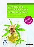 Cannabis und Cannabidiol (CBD) richtig anwenden: Wirkungsweisen und Behandlungsmethoden verständlich erklärt. Hanf und ätherische Öle wirkungsvoll ... Gesundheit. (humboldt - Medizin & Gesundheit)