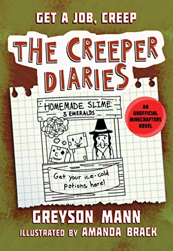 Get a Job, Creep: The Creeper Diaries, An Unofficial Minecrafters Novel, Book Ten (English Edition)