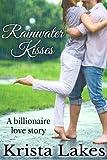 Rainwater Kisses: A Billionaire Love Story (The Kisses Series Book 2)