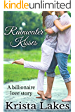 Rainwater Kisses: A Billionaire Love Story (The Kisses Series Book 2) (English Edition)