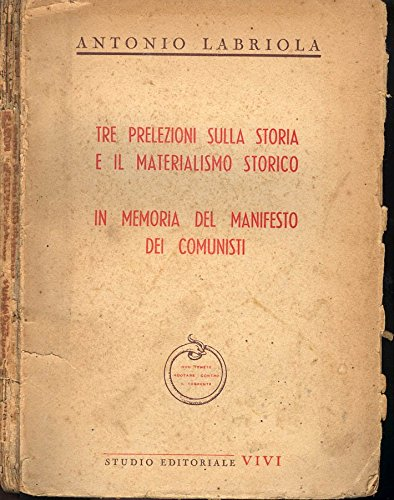 Tre prelezioni sulla storia e il materialismo storico-In memoria del manifesto dei comunisti.