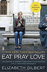 Eat Pray Love: One Woman's Search for Everything Across Italy, India and Indonesia by Elizabeth Gilbert (2010-06-29)