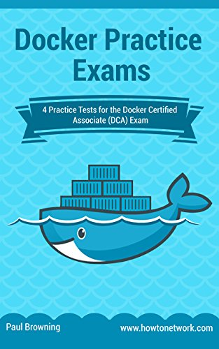 Docker practice exams 4 practice tests for the docker certified docker practice exams 4 practice tests for the docker certified associate dca exam fandeluxe Image collections