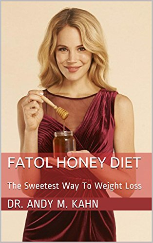 FATOL Honey Diet: The Sweetest Way To Weight Loss (English Edition) (Suppressant Hunger)