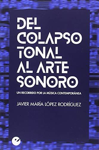Del colapso tonal al arte sonoro por Javier María López Rodríguez