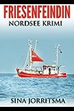 Friesenfeindin: Nordsee Krimi (German Edition)