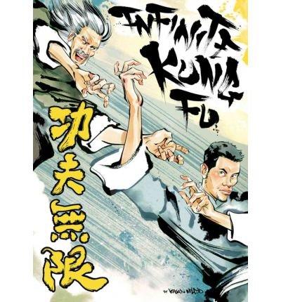 [Infinite Kung Fu: v. 1] [by: Kagan Mcleod]