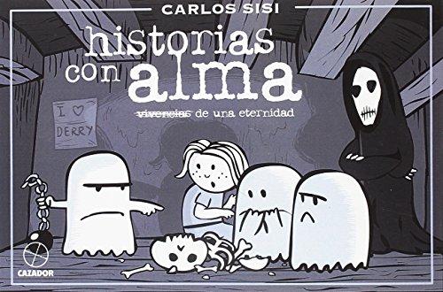 HISTORIAS CON ALMA: VIVENCIAS DE UNA ETERNIDAD: 2 por CARLOS SISÍ CAVIA