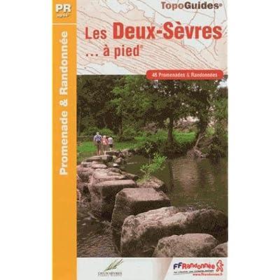Les Deux-Sèvres à pied : 46 promenades & randonnées
