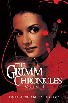 The Grimm Chronicles, Vol. 1 (The Grimm Chronicles Box Set) (English Edition) di [Fontaine, Isabella, Brosky, Ken]