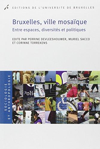 Bruxelles, ville mosaïque : Entre espaces, diversités et politiques par Perrine Devleeshouwer