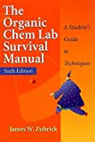 Organic Chem Lab Survival Manual 6e: A Student's Guide to Techniques