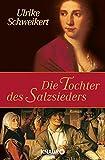 Die Tochter des Salzsieders - Ulrike Schweikert