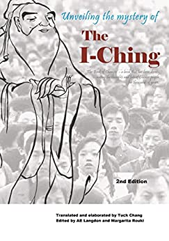 Unveiling the Mystery of the I Ching (English Edition) di [Chang, Tuck]