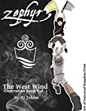 Zephyr The West Wind Illustration Book: The Art of the Chaos Chronicles, Volume 1 by Tolson, R. J. (2014) Paperback