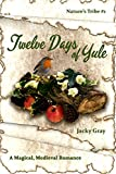 Twelve Days of Yule (Nature's Tribe #1) by Jacky Gray