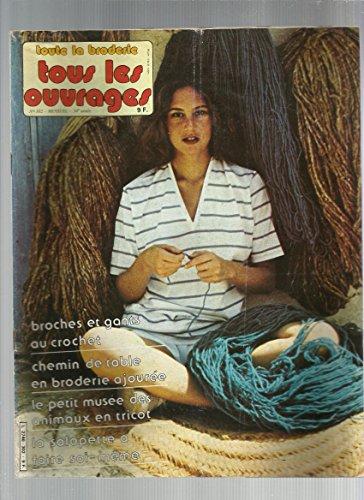 Toute La Broderie/ Tous Les Ouvrages N°302,septembre 1982 : Petit Musée Des Animaux En Tricot - Broches Gants Au Crochet - Salopette À Faire Soi Même