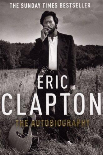 Eric Clapton: The Autobiography por Eric Clapton