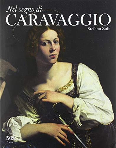 Nel segno di Caravaggio. Ediz. illustrata
