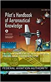Pilot's Handbook of Aeronautical Knowledge: FAA-H-8083-25B: 2016 Edition