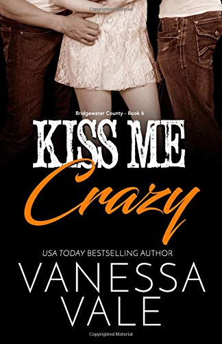 Kiss Me Crazy: LARGE PRINT (Bridgewater County, Band 6) - Nicole Lee Band
