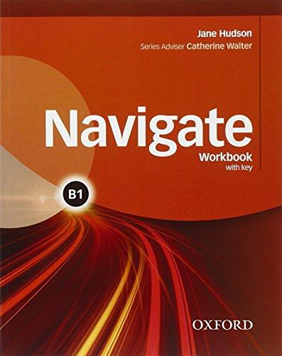 Navigate B1. Student's book-Workbook. Con Key. Per le Scuole superiori. Con e-book. Con espansione online