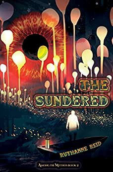 The Sundered (Among the Mythos Book 4) by [Reid, Ruthanne]