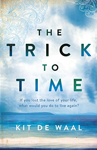 The Trick to Time by [Waal, Kit de]