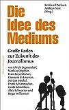 Expert Marketplace - Prof. Dr.  Bernhard  Pörksen  - Die Idee des Mediums. Reden zur Zukunft des Journalismus (edition medienpraxis)