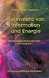 Äquivalenz von Information und Energie: Die Grundbausteine der Welt - Neuausgabe - (Wissenschaftliche Bibliothek) - Klaus-Dieter Sedlacek