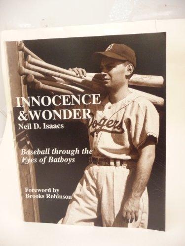 Innocence and Wonder: Baseball Through the Eyes of Batboys by Neil Isaacs (1994-09-02) par Neil Isaacs